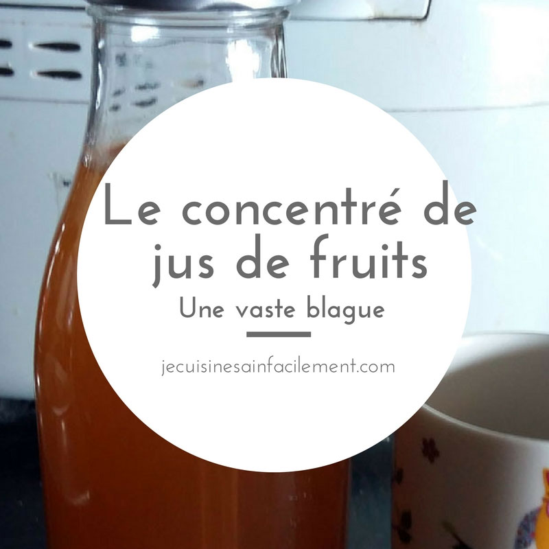 Le concentré de jus de fruits: une vaste blague