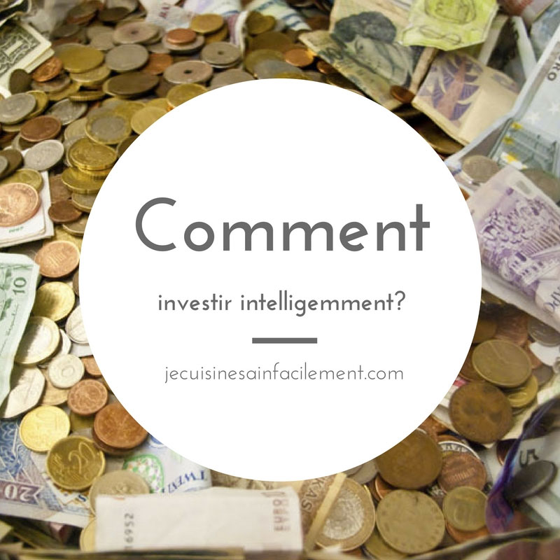 Comment investir intelligemment?
