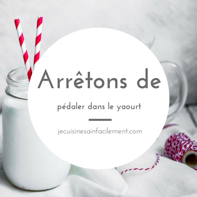Arrêtons de pédaler dans le yaourt
