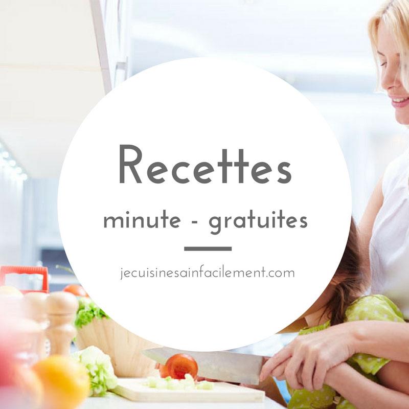 Recettes minute gratuites